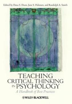 Dunn, Dana S. - Teaching Critical Thinking in Psychology: A Handbook of Best Practices, ebook