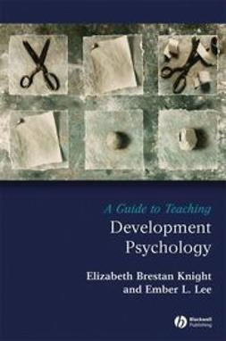 Knight, Elizabeth Brestan - A Guide to Teaching Development Psychology, ebook