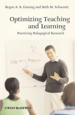 Gurung, Regan A. R. - Optimizing Teaching and Learning: Practicing Pedagogical Research, ebook
