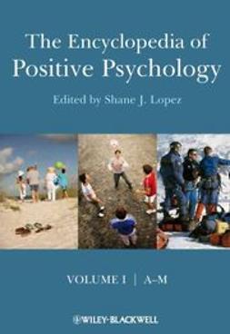 Lopez, Shane J. - The Encyclopedia of Positive Psychology, ebook
