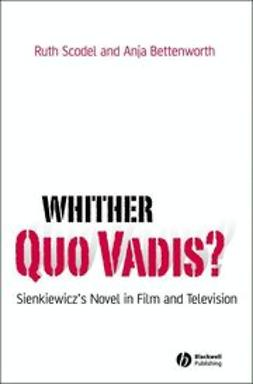 Scodel, Ruth - Whither Quo Vadis: Sienkiewicz's Novel in Film and Television, ebook