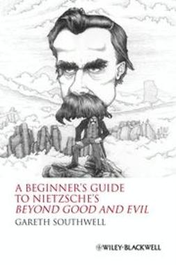 Southwell, Gareth - A Beginner's Guide to Nietzsche's Beyond Good and Evil, e-bok