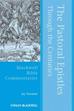 Twomey, Jay - The Pastoral Epistles Through the Centuries, ebook