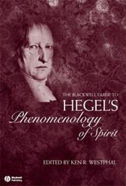 Westphal, Kenneth R. - The Blackwell Guide to Hegel's Phenomenology of Spirit, ebook