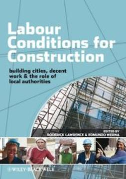 Lawrence, Roderick - Labour Conditions for Construction: Decent Work, Building Cities and The Role of Local Authorities, ebook