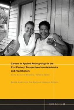 Guerron-Montero, Carla - NAPA Bulletin, Careers in 21st Century Applied Anthropology: Perspectives from Academics and Practitioners, ebook