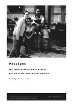 Iris, Madelyn - NAPA Bulletin, Passages: The Ethnographic Field School and First Fieldwork, ebook