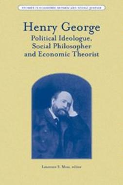 Moss, Laurence S. - Henry George: Political Ideologue, Social Philosopher and Economic Theorist, ebook