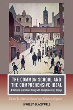 Halstead, Mark - The Common School and the Comprehensive Ideal: A Defence by Richard Pring with Complementary Essays, ebook