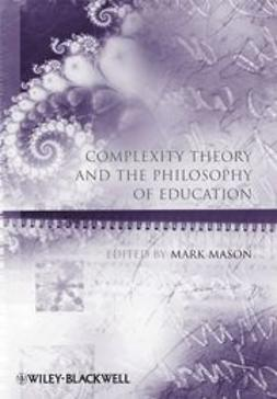 Mason, Mark - Complexity Theory and the Philosophy of Education, ebook