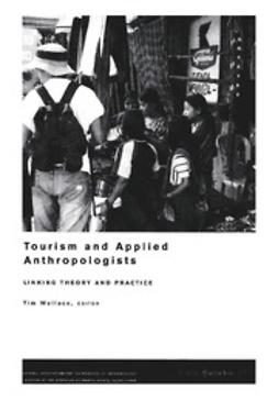Wallace, James M. Tim - NAPA Bulletin, Tourism and Applied Anthropologists, ebook