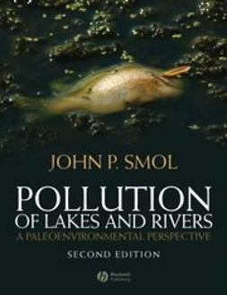 Smol, John P. - Pollution of Lakes and Rivers: A Paleoenvironmental Perspective, ebook