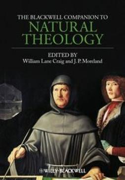 Craig, William Lane - The Blackwell Companion to Natural Theology, ebook
