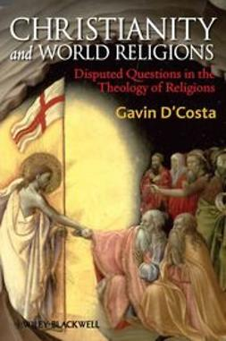 D'Costa, Gavin - Christianity and World Religions: Disputed Questions in the Theology of Religions, ebook