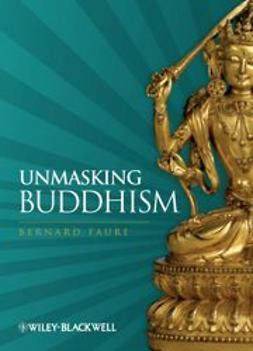 Faure, Bernard - Unmasking Buddhism, ebook
