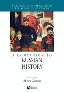 Gleason, Abbott - A Companion to Russian History, ebook