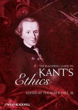 Hill, Thomas E. - The Blackwell Guide to Kant's Ethics, e-bok