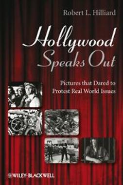 Hilliard, Robert L. - Hollywood Speaks Out: Pictures that Dared to Protest Real World Issues, ebook