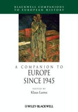 Larres, Klaus - A Companion to Europe Since 1945, ebook