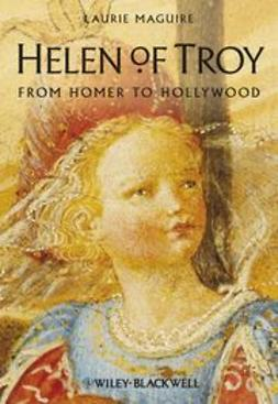 Maguire, Laurie - Helen of Troy: From Homer to Hollywood, ebook