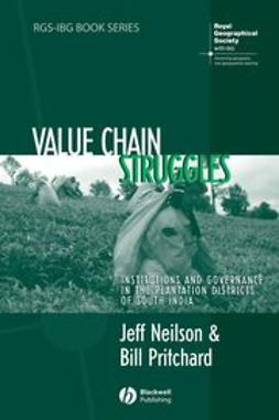 Neilson, Jeff - Value Chain Struggles: Institutions and Governance in the Plantation Districts of South India, ebook