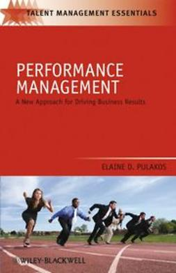 Pulakos, Elaine D. - Performance Management: A New Approach for Driving Business Results, ebook