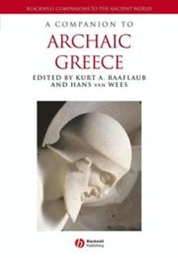 Raaflaub, Kurt A. - A Companion to Archaic Greece, ebook