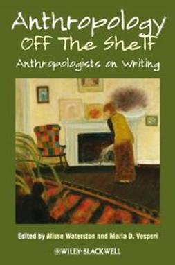 Waterston, Alisse - Anthropology off the Shelf: Anthropologists on Writing, ebook