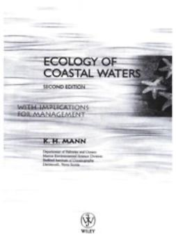 Mann, Kenneth H. - Ecology of Coastal Waters: With Implications For Management, ebook