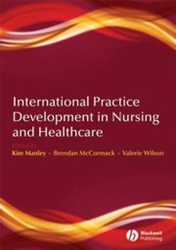 Manley, Kim - International Practice Development in Nursing and Healthcare, ebook