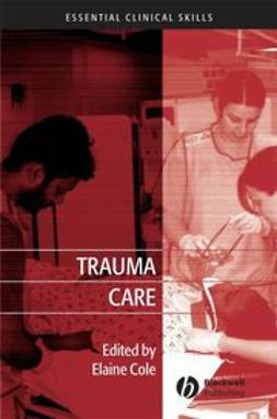 Cole, Elaine - Trauma Care: Initial Assessment and Management in the Emergency Department, ebook