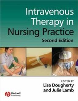 Dougherty, Lisa - Intravenous Therapy in Nursing Practice, ebook