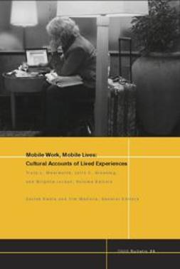 Meerwarth, Tracy L. - NAPA Bulletin, Mobile Work, Mobile Lives: Cultural Accounts of Lived Experiences, ebook