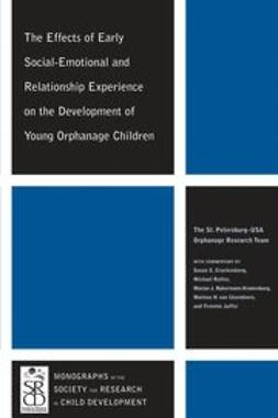 UNKNOWN - The Effects of Early Social-Emotional and Relationship Experience on the Development of Young Orphanage Children, ebook