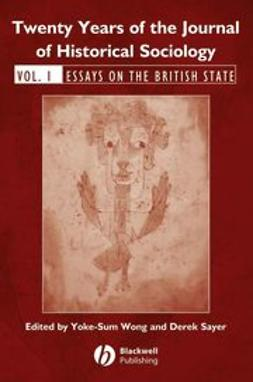 Wong, Yoke-Sum - Twenty Years of the Journal of Historical Sociology: Volume 1: Essays on the British State, ebook