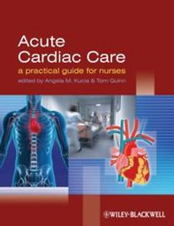 Kucia, Angela - Acute Cardiac Care: A Practical Guide for Nurses, ebook