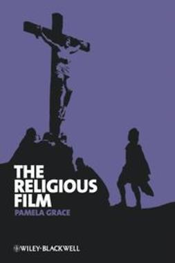 Grace, Pamela - The Religious Film: Christianity and the Hagiopic, ebook