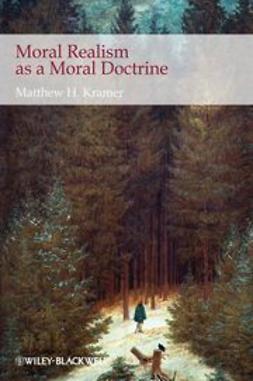 Kramer, Matthew H. - Moral Realism as a Moral Doctrine, ebook