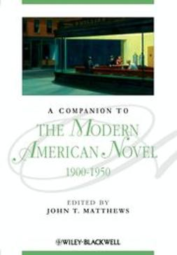 Matthews, John T. - A Companion to the Modern American Novel 1900 - 1950, ebook