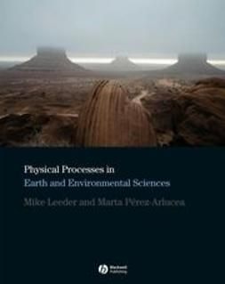 Leeder, Mike - Physical Processes in Earth and Environmental Sciences, ebook
