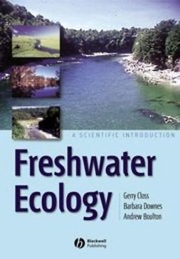 Closs, Gerry - Freshwater Ecology: A Scientific Introduction, ebook