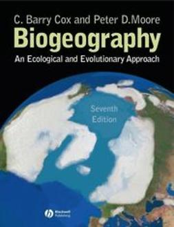 Cox, C. Barry - Biogeography: An Ecological and Evolutionary Approach, ebook