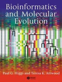Higgs, Paul G. - Bioinformatics and Molecular Evolution, e-kirja