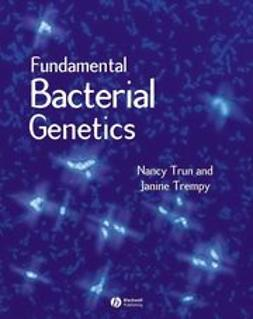 Trun, Nancy - Fundamental Bacterial Genetics, ebook