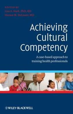 Hark, Lisa - Achieving Cultural Competency: A Case-Based Approach to Training Health Professionals, ebook
