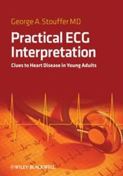 Stouffer, George - Practical ECG Interpretation: Clues to Heart Disease in Young Adults, ebook