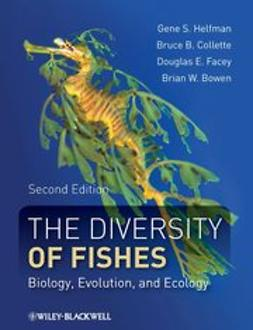 Helfman, Gene - The Diversity of Fishes: Biology, Evolution, and Ecology, ebook