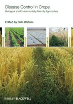 Walters, Dale - Disease Control in Crops: Biological and Environmentally-Friendly Approaches, ebook
