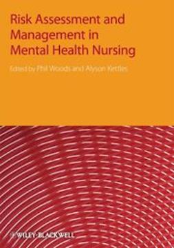 Woods, Phil - Risk Assessment and Management in Mental Health Nursing, e-kirja