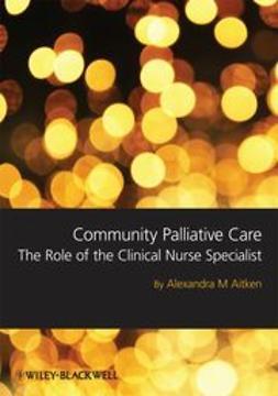 Aitken, Sandra - Community Palliative Care: The Role of the Clinical Nurse Specialist, ebook